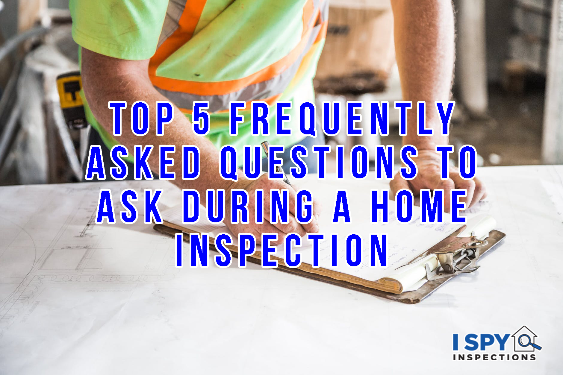 questions to ask during a home inspection